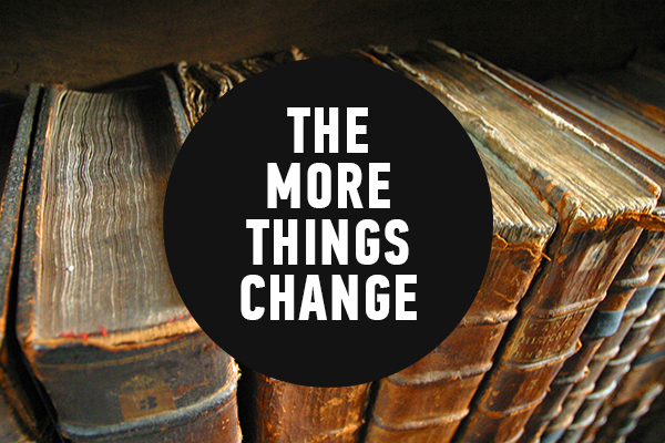 The More Things Change | Issue 09