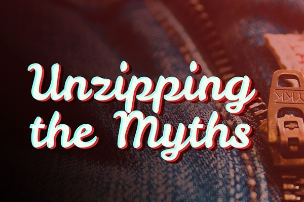 Unzipping the Myths | Issue 18