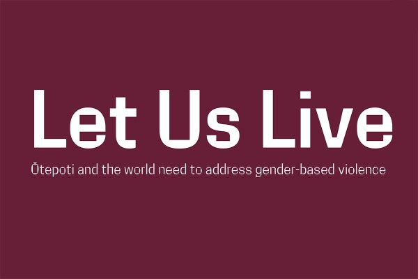 Let Us Live: Ōtepoti and the world need to address gender-based violence